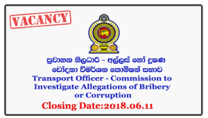 Transport Officer - Commission to Investigate Allegations of Bribery or Corruption Closing Date: 2018-06-11