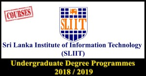 Undergraduate Degree Programmes 2018 / 2019 – Sri Lanka Institute of Information Technology (SLIIT)
