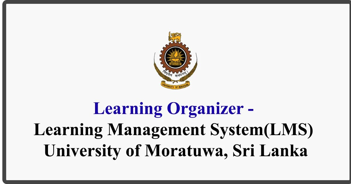 Learning Organizer - Learning Management System(LMS) - University of Moratuwa, Sri Lanka