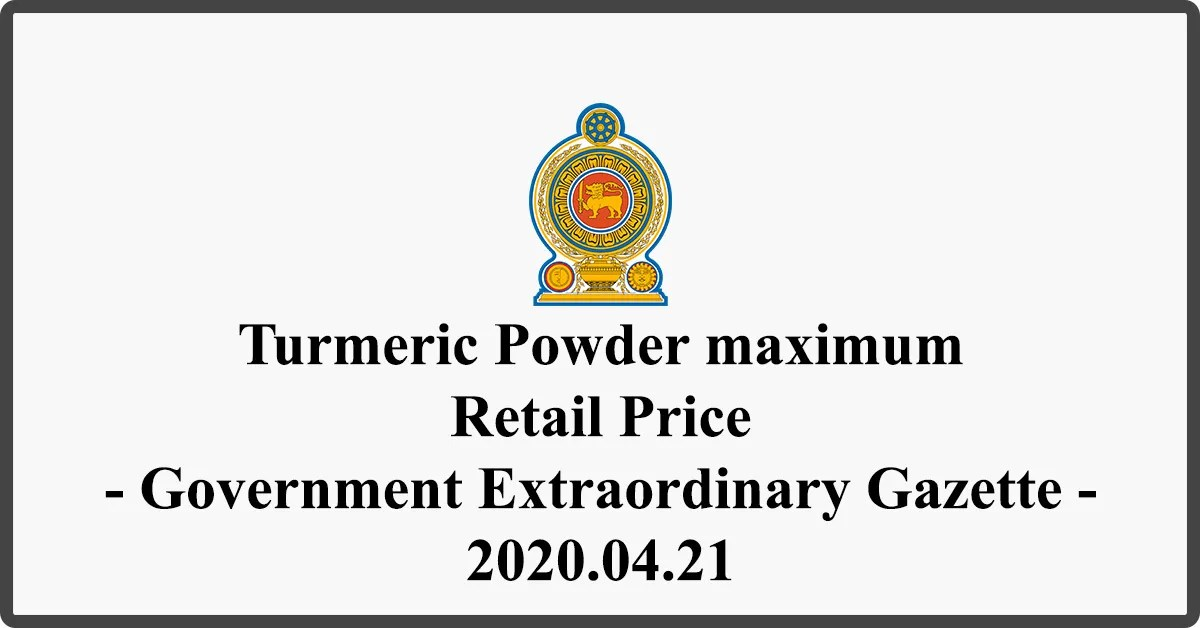 Turmeric Powder maximum Retail Price - Government Extraordinary Gazette - 2020.04.21