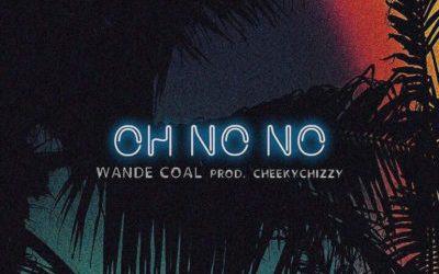 Wande Coal screams– Oh No No! in New single