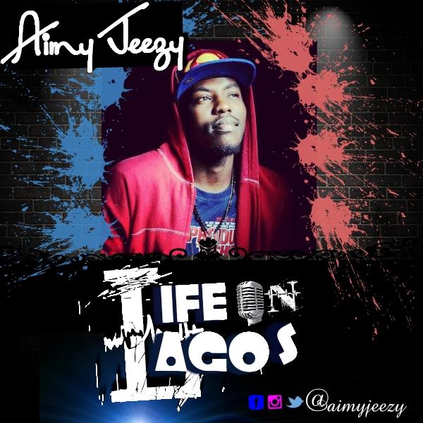 AimyJeezy- Life in Lagos song Art