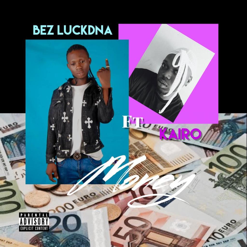 bezluck feat kairo in money
