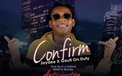 """Jaydee's new single """"Confirm"""" feat Gouti On Duty set for release in Weeks"""