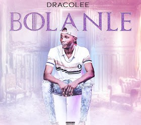 Music : Dracolee – Bolanle