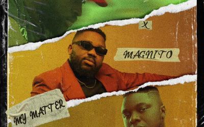 MUSIC: Mulla Ft. Magnito x Mark Owi – My Matter