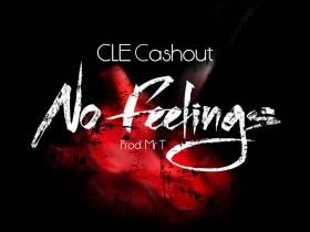 CLE Cashout - No Feelings