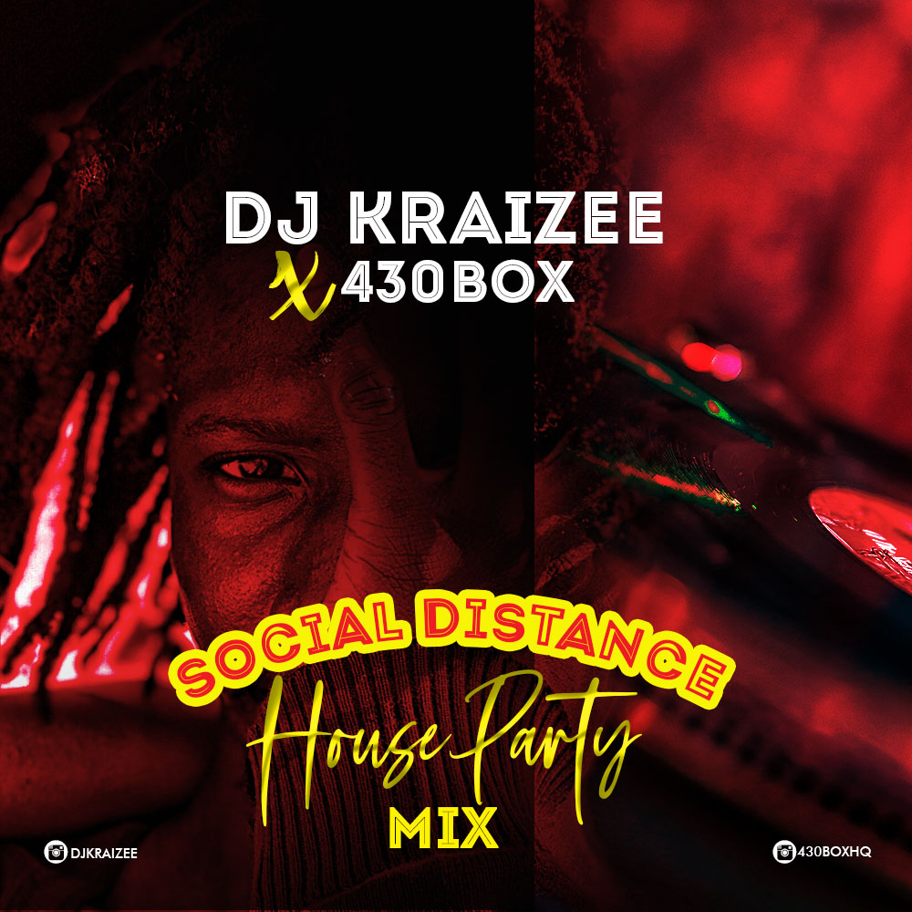 DJ Kraizee x 430Box - Social Distance House Party (SDHP) Mix
