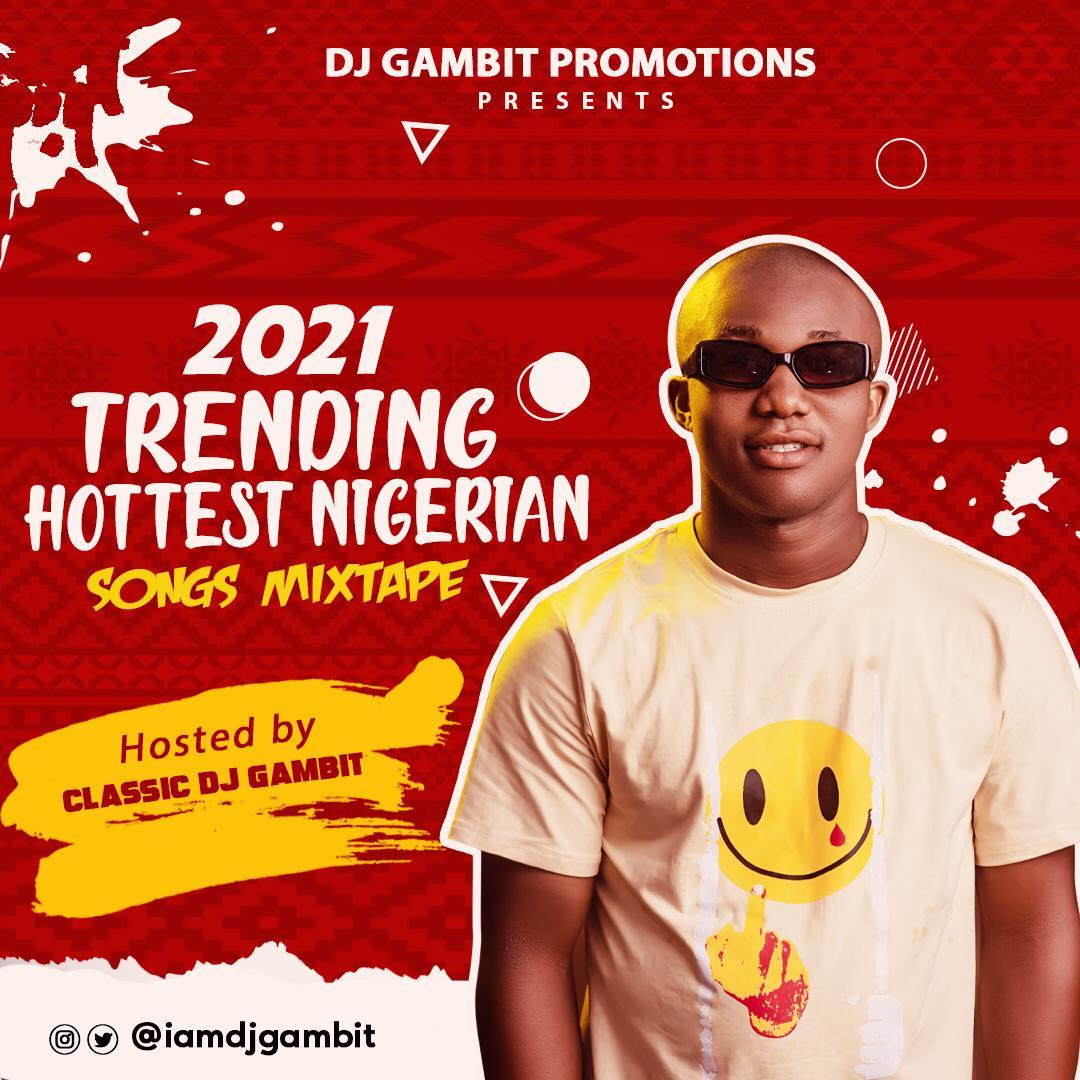 Mixtape:- DJ Gambit – 2021 Trending Hottest Nigerian Songs Mix