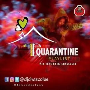 MIXTAPE: Dj Chascolee - Quarantine Playlist Mix cc @Djchascolee
