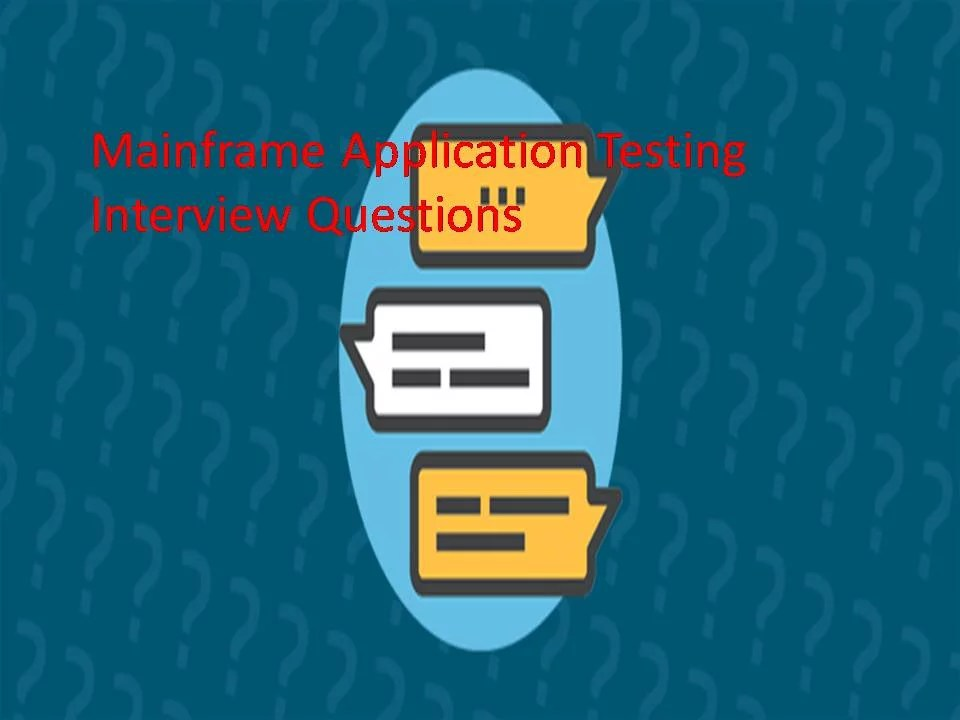 Mainframe Application Testing Interview Questions Mainframe Application