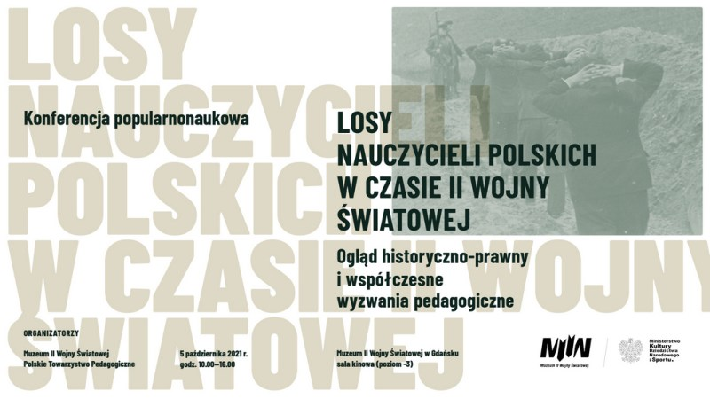 """Konferencja popularnonaukowa """"Losy nauczycieli polskich w czasie II wojny światowej: ogląd historyczno-prawny i współczesne wyzwania pedagogiczne"""