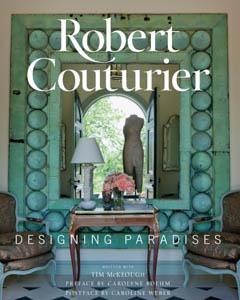 Exceptional Robert Couturier Designing Paradises