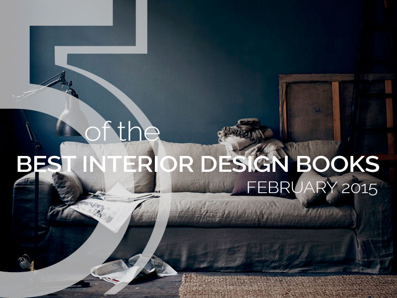 Best Interior Design Books February 2015