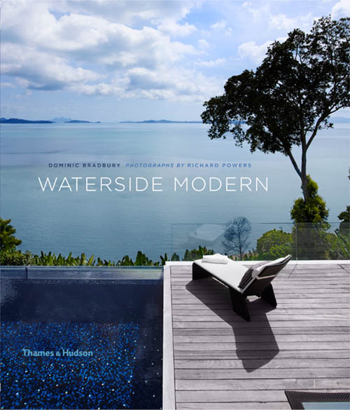 Waterside Modern book by Dominic Bradbury, photographs by Richard Powers