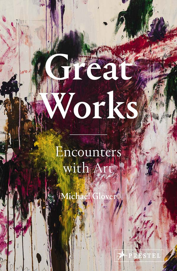 GREAT WORKS Encounters with Art by Michael Glover book cover
