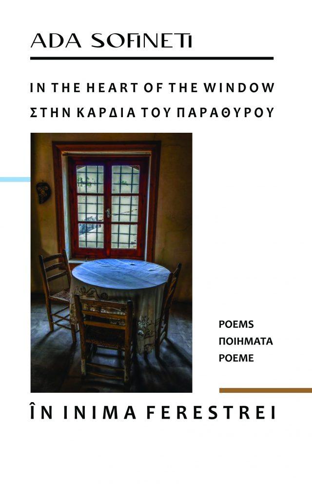 """In the Heart of the Window. Poems / Στην καρδιά του παράθυρου. Ποιήματα / În inima ferestrei. Poeme"", de Ada Sofineti"