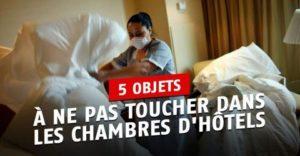 Une étude confirme qu'il y a une chose que vous devriez toujours éviter de toucher dans une chambre d'hôtel