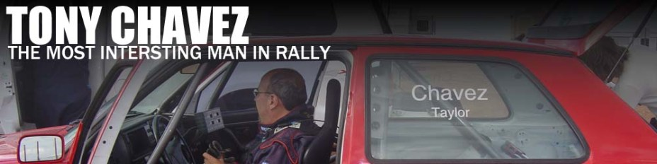 TONY CHAVEZ: THE MOST INTERESTING MAN IN RALLY