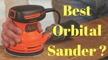 Best Orbital Sander