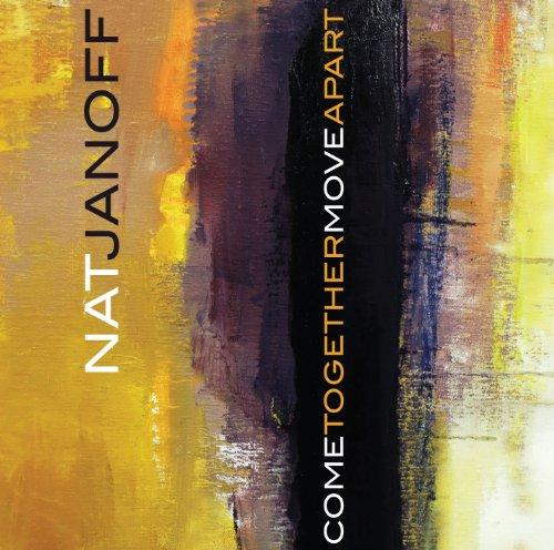 Music Diary Review: Nat Janoff - 'Come Together Move Apart' (2010, Jazz)
