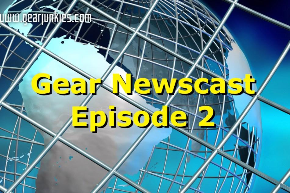 Gearjunkies Newscast – Episode 2