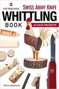 Victorinox Swiss Army Knife Whittling Book: 43 Easy Projects