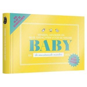 Wensen, adviezen en blije gedachten voor de nieuwe baby en de aanstaande moeder