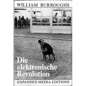 Die electronische Revolution, William S. Burroughs