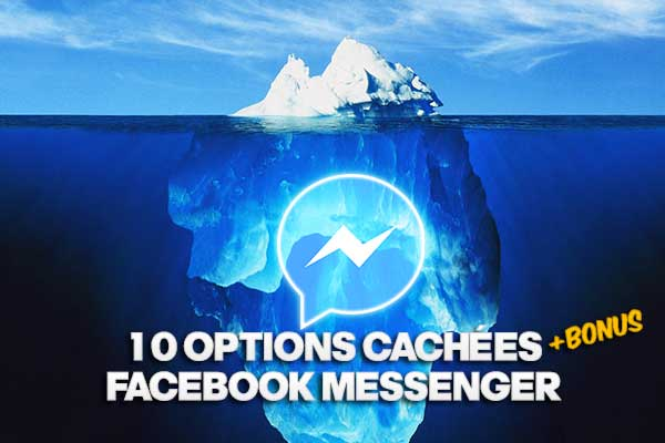 10 options cachées facebook messenger