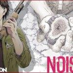 Noise s'achèvera en 3 tomes !