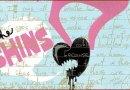 [The Shins] New Slang