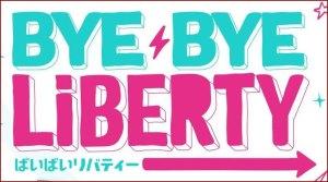 Bye Bye Liberty