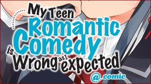 My Teen Romantic Comedy is wrong as I expected