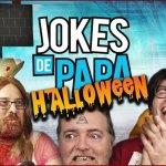 Jokes de Papa - Spécial HALLOWEEN