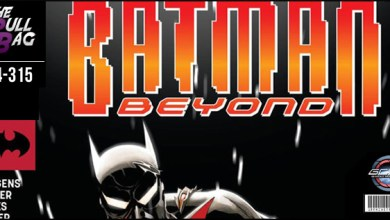 Photo of The Pull Bag – EP 315 – DC Comics – Batman Beyond Rebirth The Long Payback Part 2