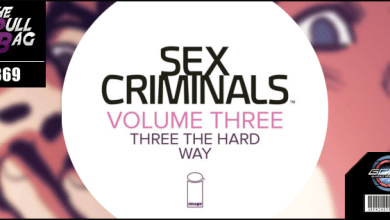 Photo of The Pull Bag – EP 369 – Image Comics – Sex Crminals Volume 3 – Three The Hard Way!