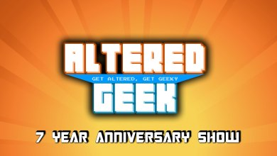 Photo of 7 Years of Altered Geek, and SDCC Fun