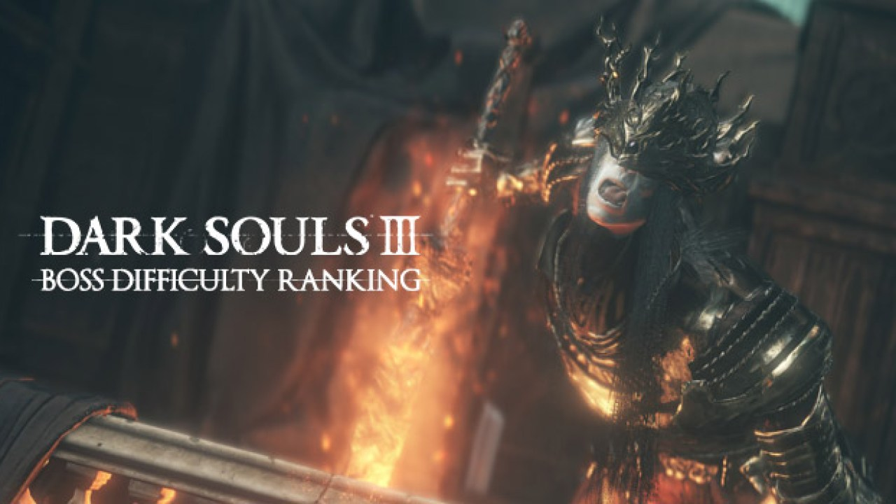 The Hardest Dark Souls 3 Boss To The Easiest Ranked Dlcs Included