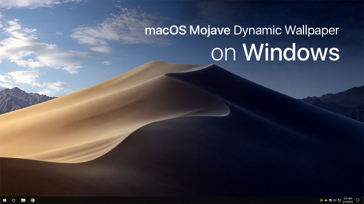 How To Get macOS Mojave s Dynamic Wallpaper In Windows     there s a way to port the dynamic wallpaper over to your Windows  desktop  you ll be pleased to know that there is more than one way this can  be done
