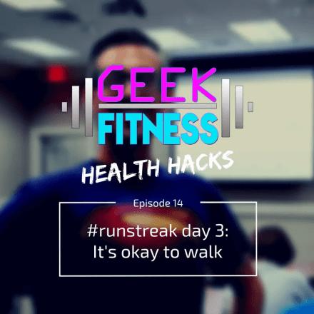 #runstreak day 3: It's okay to take walk breaks (Health Hacks, Episode 014)