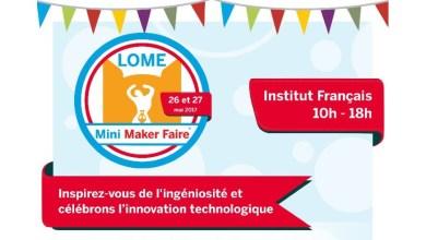 Photo of #LomeMakerFaire 2017 : retour sur la 1ère foire de l'innovation au Togo