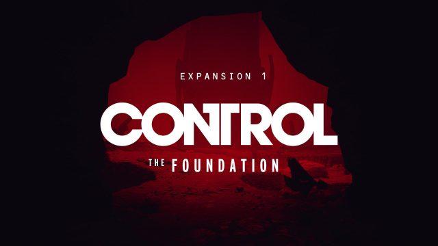 Control – Le DLC The Foundation est aujourd'hui disponible sur PlayStation 4 et PC