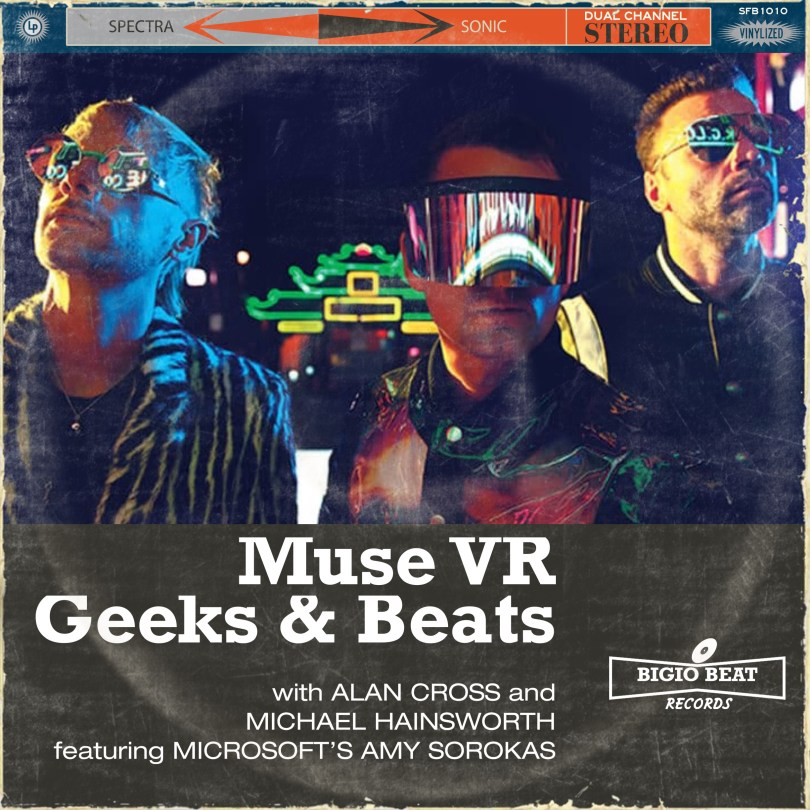 Muse VR - The Geeks and Beats Podcast with Alan Cross and