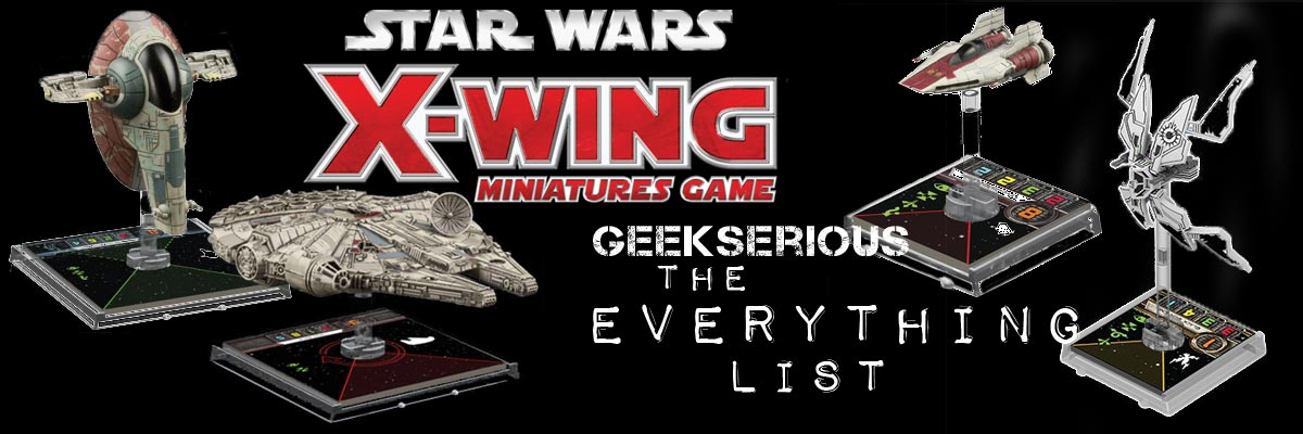 Star Wars X-Wing Miniatures Game - The Everything List