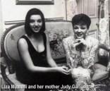 Liza Minneli and her mother Judy Garland