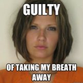 Attractive Convict - Guilty - of taking my breath away