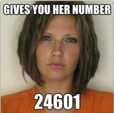 Attractive Convict - Gives you her number - 24601