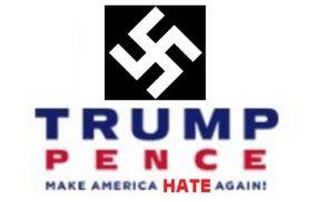 Trump-Pence Nazi logo - make America HATE again