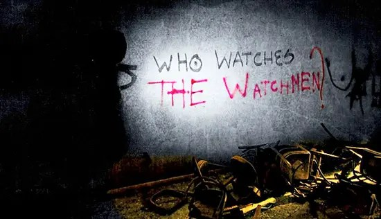 Who watches the watchmen? Quis custodiet ipsos custodes?